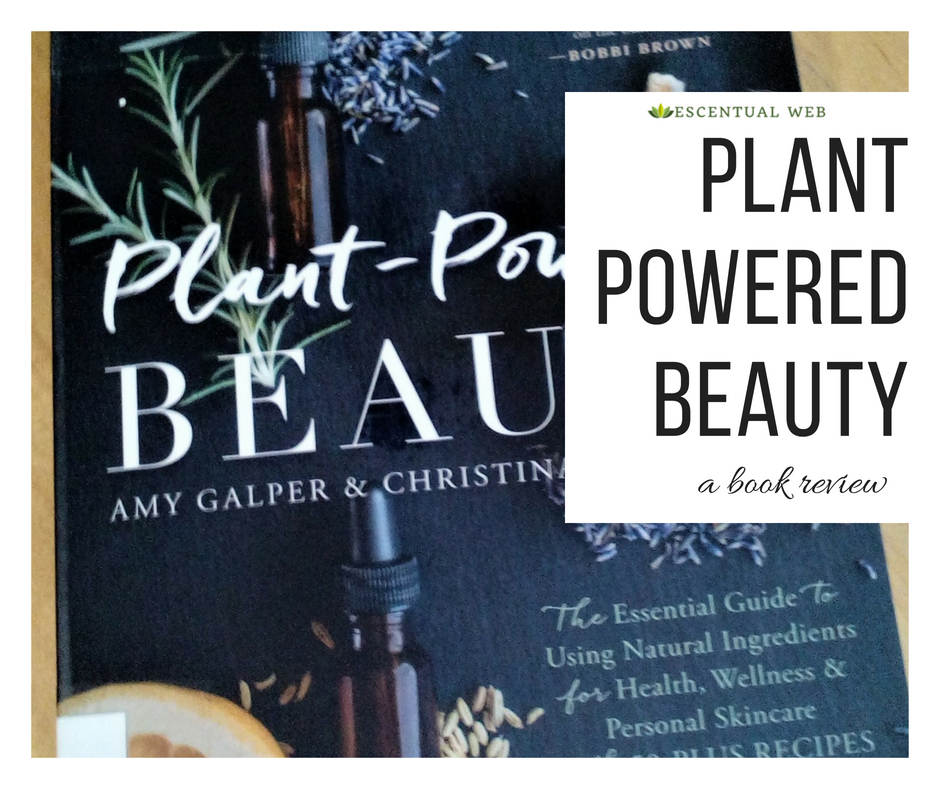 Photo of the book Plant Powered Beauty by Amy Galper, text says a book review