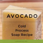 Avocado Oil Cold Process text over a bar of handmade soap