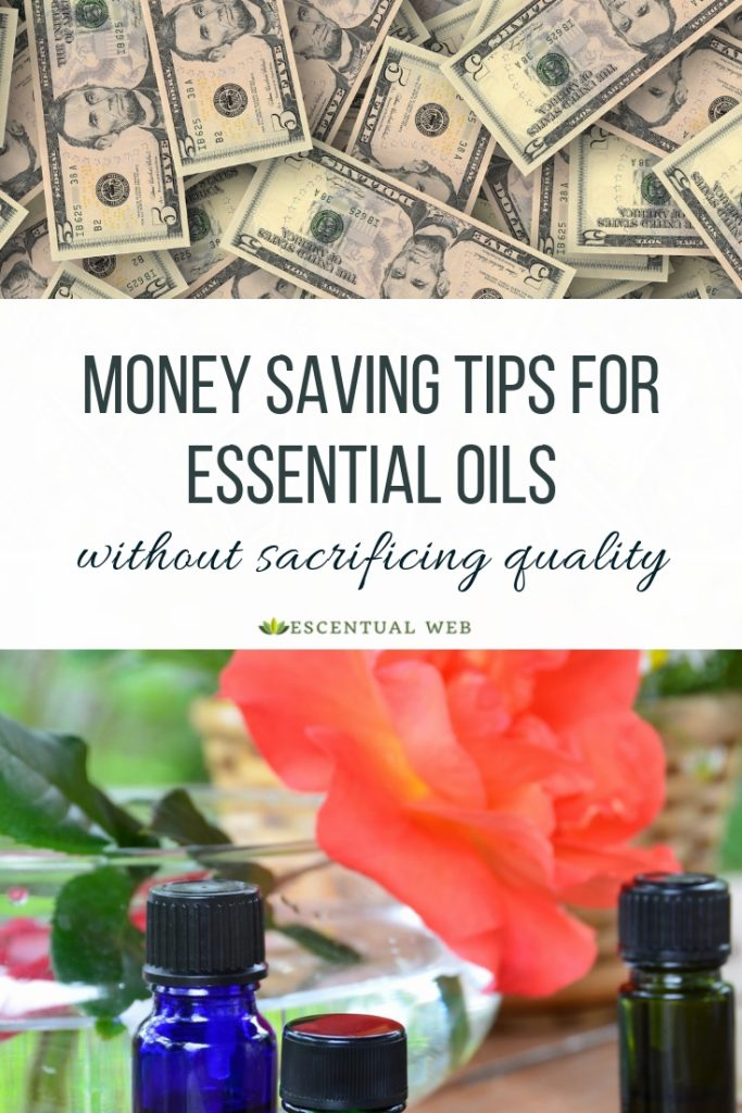 photo of currency and bottles of essential oils with text Money Saving Tips for Essential OIls without sacrificing quality