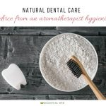 photo of toothbrush and powder on gray background with text natural dental care, advice from an aromatherapist hygienist