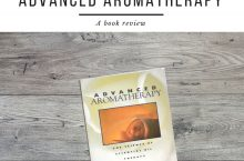 Advanced Aromatherapy Book Review