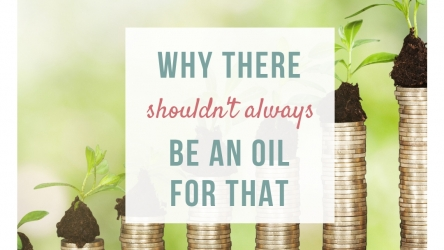 Why there shouldn't always be an oil for that